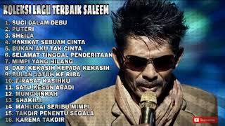 Download lagu KOLEKSI LAGU TERBAIK SALEEM