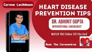 Corona Lockdown | Heart Disease Prevention Tips | Dr Abhinit Gupta | Cardiologist | Kanpur