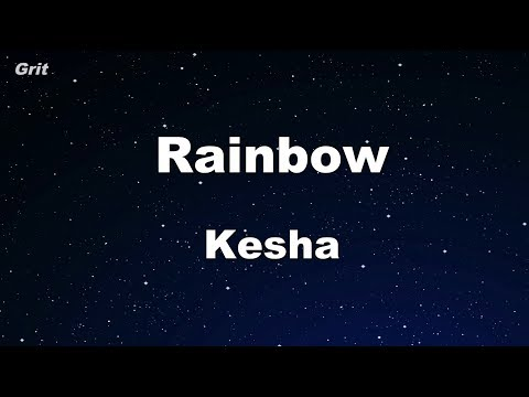 Rainbow - Kesha Karaoke 【No Guide Melody】 Instrumental