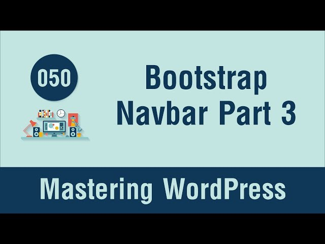 Mastering WordPress in Arabic #050 - Add Bootstrap Navigation Bar Part 3