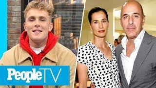 YouTube Star Jake Paul Tells All, Inside Matt Lauer's Relationship With Wife Annette   PeopleTV