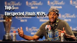 Top 5 Unexpected Finals MVPs