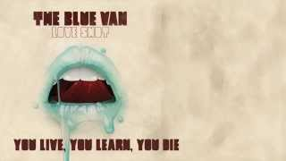 Watch Blue Van You Live You Learn You Die video