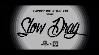 SMOKEY JOE & THE KID - Slow Drag [Official Video Clip]