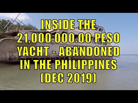 Inside The 21 Million Peso Yacht, Abandoned In The Philippines (Dec 2019)