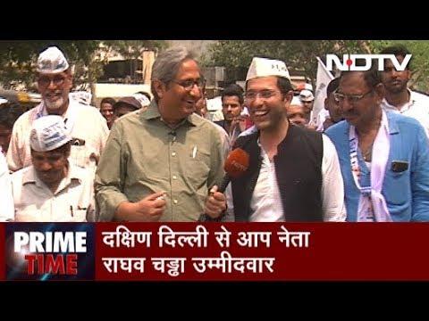Prime Time With Ravish Kumar, May 01, 2019 | South Delhi से Raghav Chadha की चुनौती कितनी मजबूत