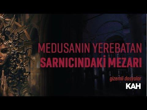 Medusanın Yerebatan Sarnıcındaki Mezarı - Kah Gizemli Dosyalar