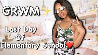 GRWM LAST DAY OF ELEMENTARY SCHOOL!!!