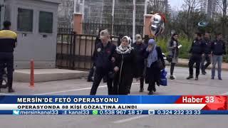 MERSİN'DE FETÖ OPERASYONU