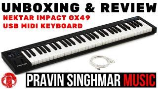 Nektar Impact GX49 USB MIDI Keyboard Controller - Unboxing & Review [Hindi]