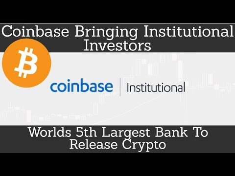 Crypto News | Coinbase Bringing Institutional Investors. Worlds 5th Largest Bank To Release Crypto.