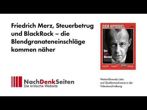 Friedrich Merz, Steuerbetrug und BlackRock – die Blendgranateneinschläge kommen näher | Jens Berger