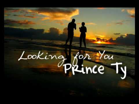 Prince Ty - Looking For You