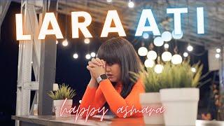 Happy Asmara - Lara Ati