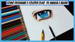 Como Desenhar e Colorir Olho de Mangá / Anime - Passo a Passo (How to Draw Manga Eyes)