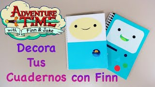 DECORA / FORRA TUS CUADERNOS | FINN THE HUMAN | ADVENTURE TIME | BACK TO SCHOOL - YuureYCrafts