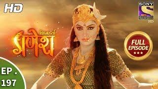 Vighnaharta Ganesh - Ep 197 - Full Episode - 24th May, 2018