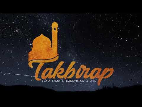 Download Lagu ecko show takbirap (ft. bossvhino & ail) mp3