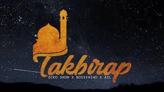 Video ECKO SHOW - Takbirap (ft. BOSSVHINO & AIL) [ Audio ] download MP3, 3GP, MP4, WEBM, AVI, FLV Oktober 2018