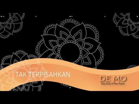 TAK TERPISAHKAN  -  DEMO (Dedy Dhukun & Moes Muijono)