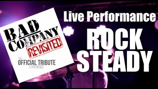 Bad Company Revisited – Rock Steady (Live)