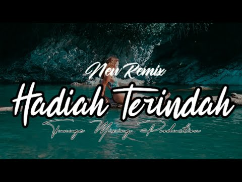 nh2f---hadiah-terindah-(new-remix-acara)-tunuge-mixing-production-x-gull-mixing