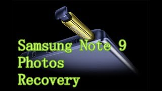 How to Recover Deleted Photos from Samsung Note 9?
