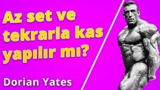Az set ve tekrarla kas yapılır mı? Dorian Yates