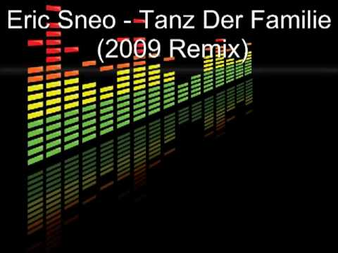 Eric Sneo - Tanz Der Familie (2009 Remix)