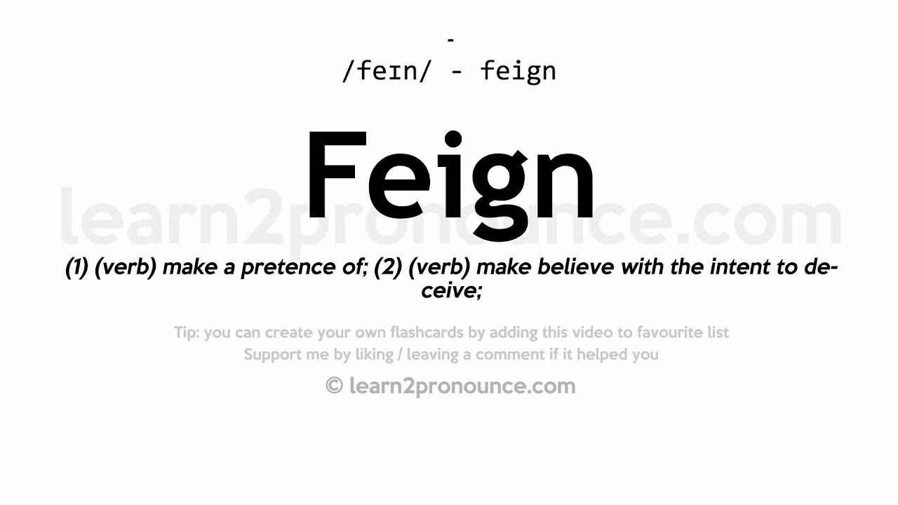Feign Pronunciation And Definition