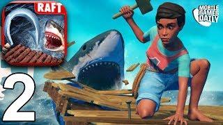 RAFT ORIGINAL SURVIVAL GAME - Walkthrough Gameplay Part 2 (iOS Android)