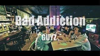 GUYZ - Bad Addiction [OFFICIAL VIDEO]