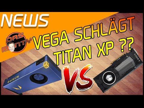 AMD RADEON VEGA VS NVIDIA TITAN XP | Preview zur Vega Frontier Edition gesichtet | Das Monty
