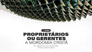 PROPRIETÁRIOS OU GERENTES: A MORDOMIA CRISTÃ | LIVE