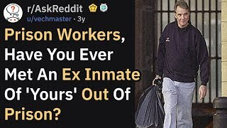 When Prison Guards Met One Of Their Ex-Inmates Out Of Prison (AskReddit)