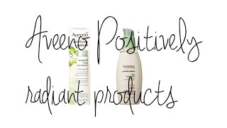 First Impression: Aveeno Positively Radiant Products Thumbnail
