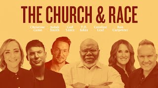T.D. Jakes Presents: The Church & Race Featuring Leading Voices of the Church