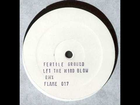 Fertile Ground - Let The Wind Blow (Santiago Remix 1)