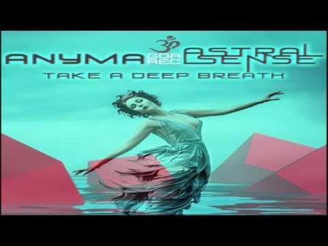 Anyma & Astral Sense - Take A Deep Breath ᴴᴰ