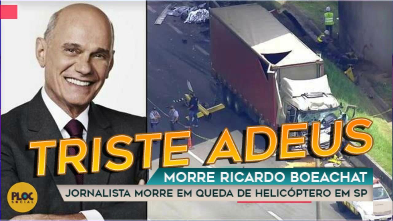 TRISTE ADEUS! MORRE O JORNALISTA RICARDO BOECHAT DA BAND, EX-REDE GLOBO