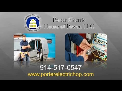 Porter Electric House of Power, LLC | Plesantville NY Electrical Contractors