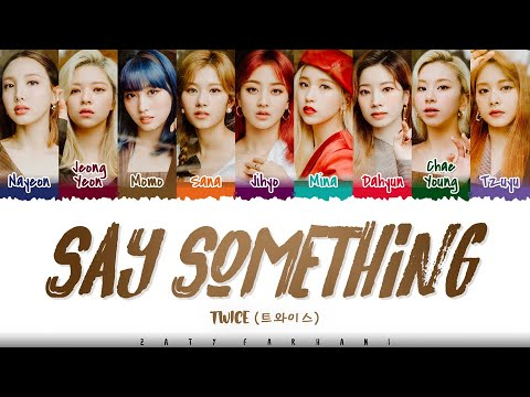 TWICE - 'SAY SOMETHING' Lyrics [Color Coded_Han_Rom_Eng]