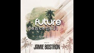 Jamie Bostron - Future Dancehall Mix No. 4 (Dancehall / Bass / Twerk / Moombaton)