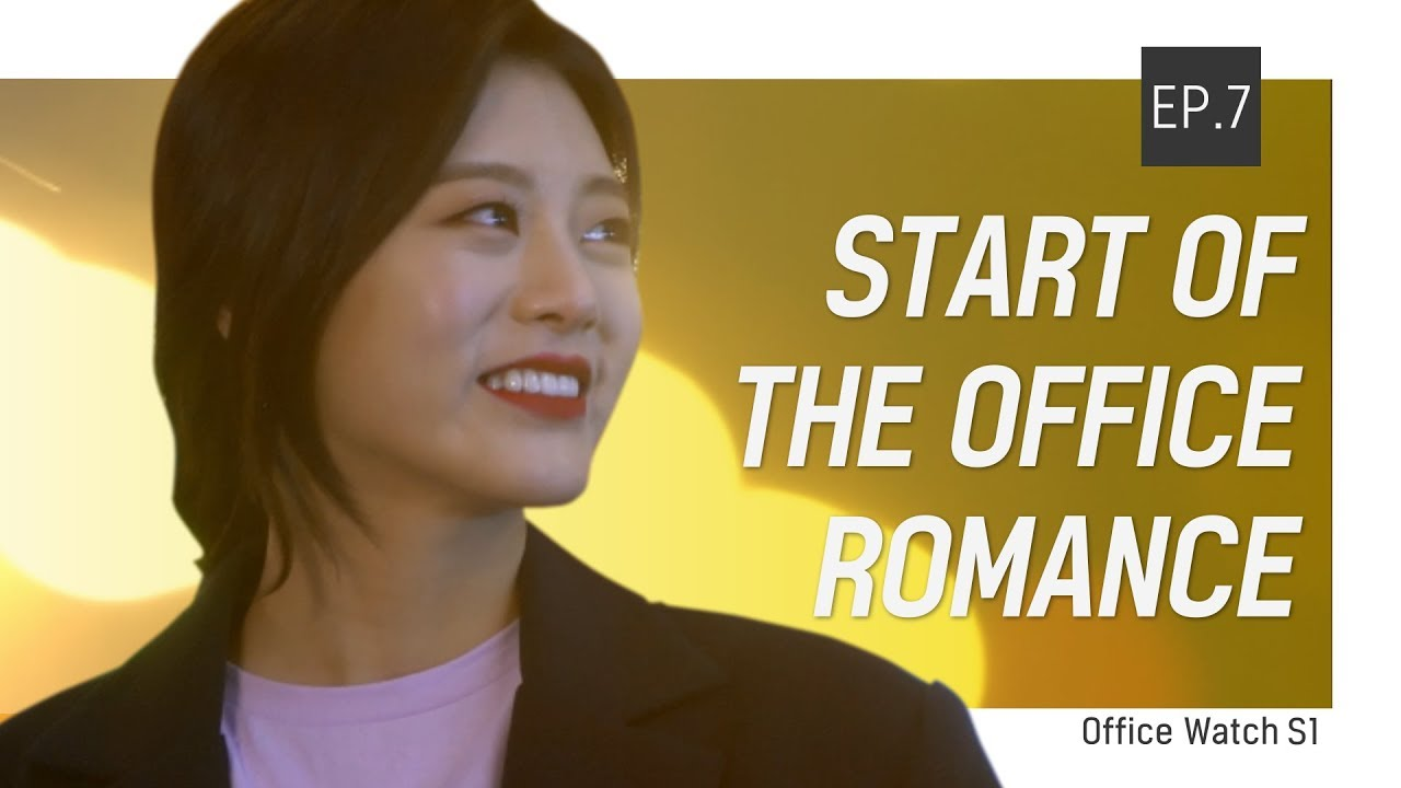 ENG SUB | Our Date And Weekend Starts From Friday [Office Watch] EP07. 7:00 PM