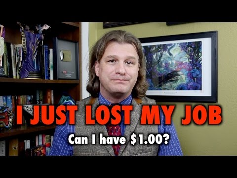 I just lost my job. Can I have a dollar?