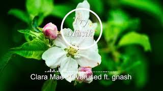 Clara Mae - Overused ft. gnash [1Hour]