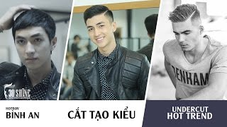 Cắt Tạo Kiểu Undercut   Hot Trend 2016   Hotboy Bình An