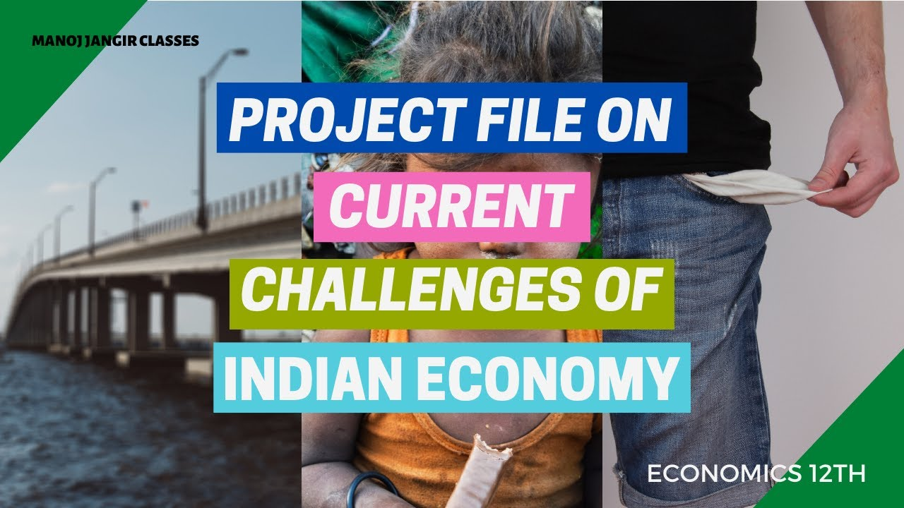 ECONOMICS PROJECT ON CURRENT CHALLENGES FACING INDIAN ECONOMY I PROJECT  FILE OF ECONOMICS I CLASS 15