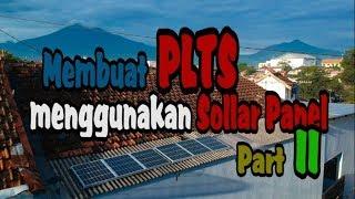 Membuat PLTS menggunakan Sollar Panel Part II