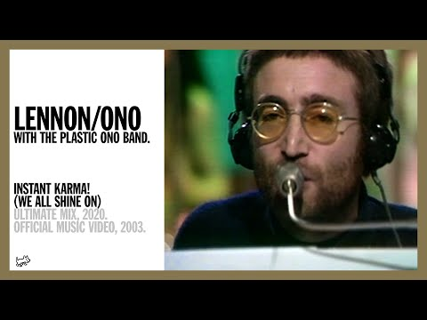 INSTANT KARMA! (WE ALL SHINE ON). (Ultimate Mix, 2020) - Lennon/Ono with The Plastic Ono Band
